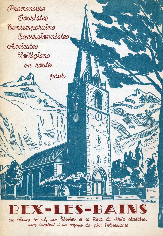 Brochure. Promeneurs, touristes, contemporains excursionnistes, amicales, collégiens, en route pour Bex-les-Bains...