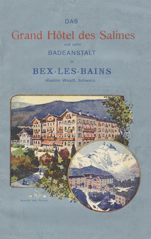 Dépliant, Das Grand Hôtel des Salines und seine Badeanstalt in Bex-les-Bains