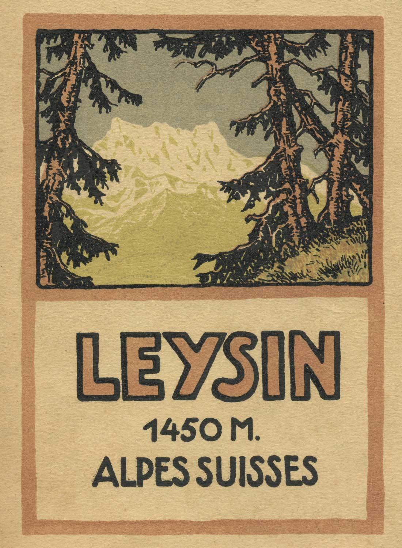 Etiquette. Leysin, station climatérique, 1450m, Alpes suisses