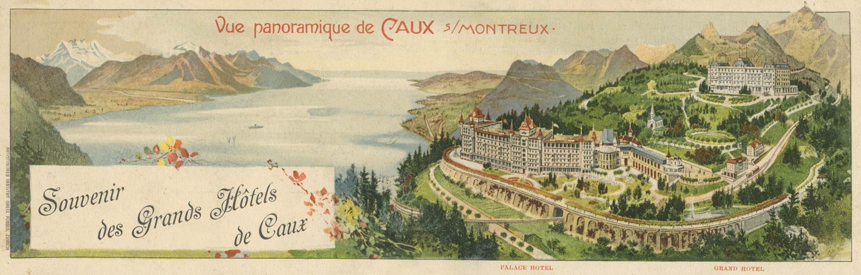 Vue panoramique de Caux sur Montreux. Souvenir des Grands Hôtels de Caux. © Artistisches Institut Orell Füssli, Zürich