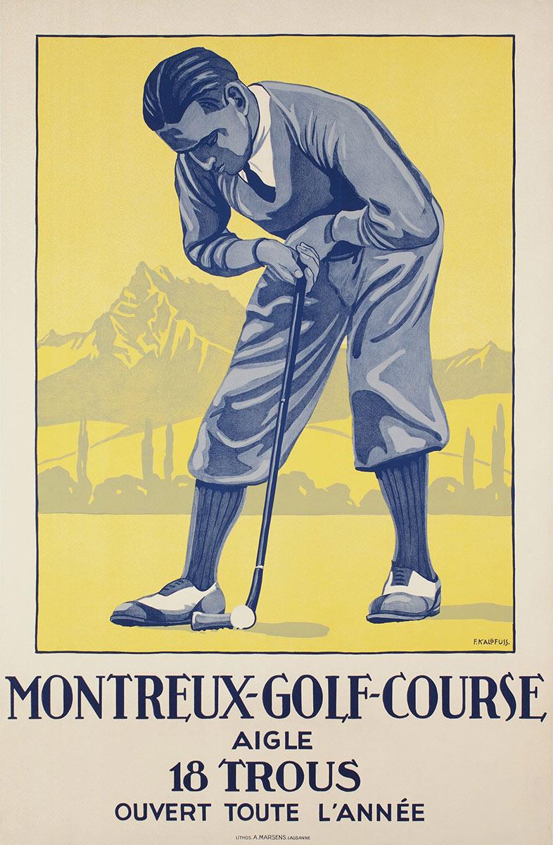 Montreux-Golf-Course, Aigle. 18 trous, ouvert toute l'année, 1933. Lithographie couleur 100 x 65cm. Félix Kalbfuss (1856 - 1940), lithographie A. Marsens, Lausanne. Galerie 1 2 3 Genève, www.galerie123.com