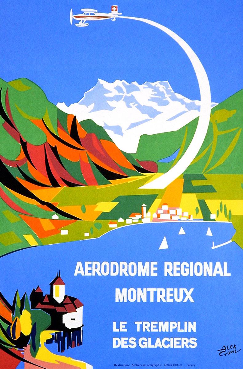 Aérodrome régional, Montreux, 1950. Alexandre Guhl (1929 - 1998), ateliers de sérigraphie Denis Ebbutt, Vevey, 100 x 70cm. © Alexandre Guhl, www.alexandreguhl.ch